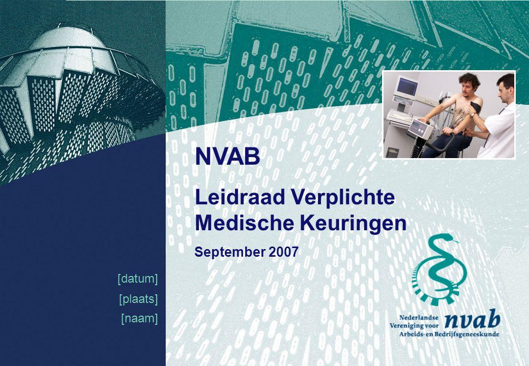 NVAB Leidraad Verplichte Medische Keuringen September 2007 [datum]